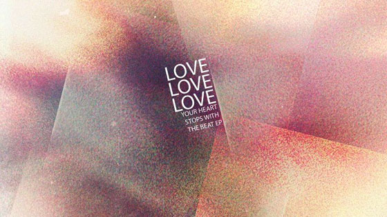 Love Love Love - Your Heart Stops With The Beat EP